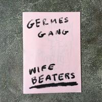 """Germes Gang""""Wife Beaters"""""""