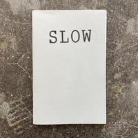 """""""SLOW"""""""