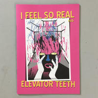 "Elevator Teeth ""I Feel So Real"""