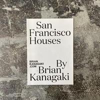 "Brian Kanagaki ""San Francisco Houses"""