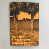 "Ray Potes ""I Thought Earth Would Be Different"""