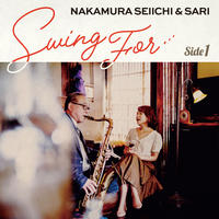 Swing for ...    Side1 / 中村誠一&紗理
