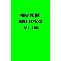 NY Rave Flyers 1991-1995