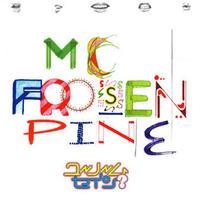 MC Frosen Pine「ユーノームセイン?」