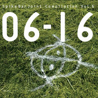 "SpikeBarJoint Compilation Vol.6 ""06-16"""