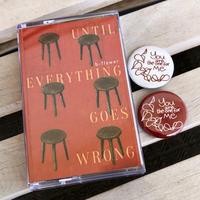 b-flower  アルバム カセット『何もかもが駄目になってしまうまで』〜UNTIL EVERYTHING GOES WRONG