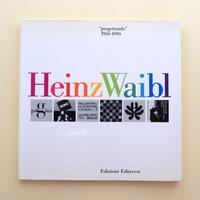 Heinz Waibl Progettando 1950-1990