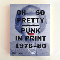 OH SO PRETTY:Punk in Print 1976-1980