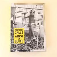 SOPHIE CALLE AINSI DE SUITE