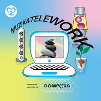 MUZIK4TELEWORK mixed & selected by COMPUMA