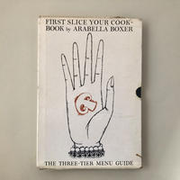 FIRST SLICE YOUR COOK BOOK