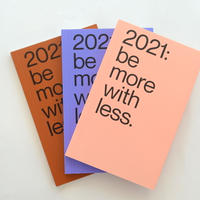 2021: be More With Less Agenda