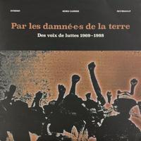 Various-Par Les Damné.e.s De La Terre # Des Voix De Luttes 1969 - 1988