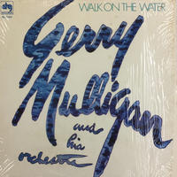 Gerry Mulligan And His Orchestra -Walk On The Water