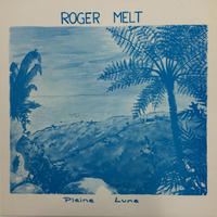 Roger Melt-Pleine Lune