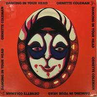 Ornette Coleman-Dancing In Your Head