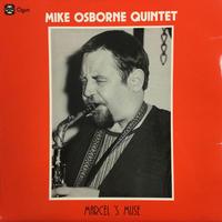 Mike Osborne Quintet-Marcel's Muse