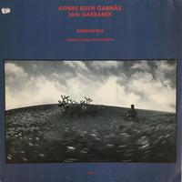 Agnes Buen Garnås/Jan Garbarek-Rosensfole
