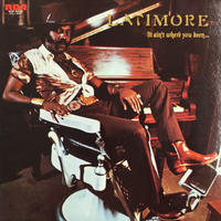 Latimore-It Ain't Where You Been... It's Where You're Goin'