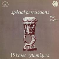 Guem-Spécial Percussions - 15 Bases Rythmiques