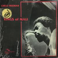Chico Freeman-Kings Of Mali