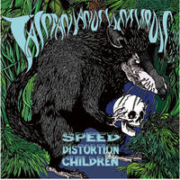【TASMANIANDEVIL NEVER DIE】SPEED DISTORTION CHILDREN