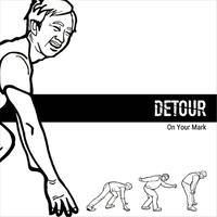 【DETOUR】On Your Mark