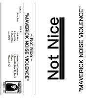 【Not Nice】MAVERICK NOISE VIOLENCE (CASSETTE TAPE)
