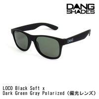 DANG SHADES ダンシェイディーズ LOCO Black Soft x Dark Green Gray Polarized(偏光レンズ) サングラス ダン・シェイディーズ vidg00271