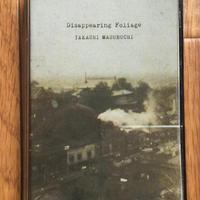 Takashi Masubuchi/Disappearing Foliage【カセットテープ・ダウンロードコード付】