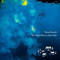 Yousei Suzuki/The Town Where a Star Falls (CDR)