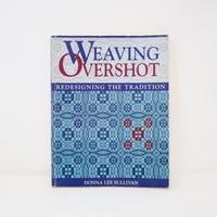 【古本】B2_92 WEAVING OVERSHOT Redesigning the Tradition /Donna Lee Sullivan