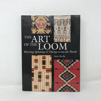【古本】B308 (洋書) THE ART OF THE LOOM Weaving Spinning & Dyeing across the World/ Ann Hecht