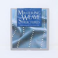 【古本】B2_36Mastering Weave Structures  Transforming Ideas into Great Cloth / Sharon Alderman