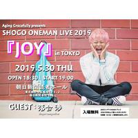 SHOGO ONEMAN LIVE 2019 『JOY』 in TOKYO