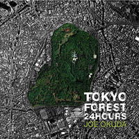 Tokyo Forest 24Hours 《CD》ジョー奥田