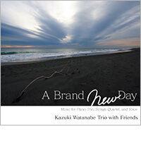 A Brand New Day 《CD》- 渡辺かづきTRIO