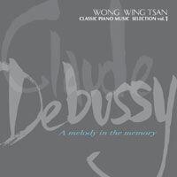 アルバム「Debussy A melody in the memory」MP3一括ダウンロード (ウォン・ウィンツァン)