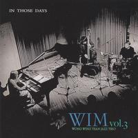 アルバム「WIM vol.3 IN THOSE DAYS」MP3一括ダウンロード (ウォン・ウィンツァン JAZZ Trio ウイム)