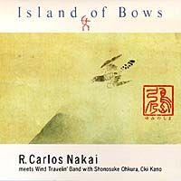 Island of Bows ゆみのしま《CD》 - R・カルロス・ナカイ
