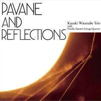 Pavane and Reflections 《CD》- 渡辺かづきTRIO
