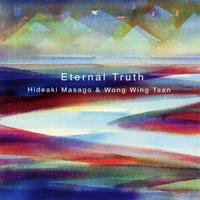 Eternal Truth《CD》- 真砂秀朗+ウォンウィンツァン