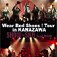 Wear Red Shoes ! Tour in KANAZAWA【DVD】