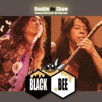 Double de Show/ 1st album Black Bee
