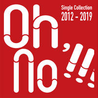 大野瞬 Single Collection 2012-2019「Oh,No!!!」