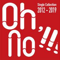 大野瞬 Single Collection 2012-2019「Oh,No!!!」