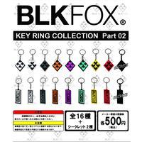 BLKFOX ガチャガチャ / Part 02