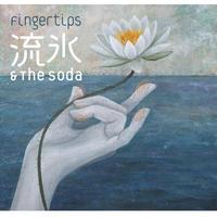 """流氷 & The Soda       """"Fingertips""""      AZCD-1901"""