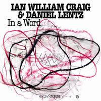 IAN WILLIAM CRAIG & DANIEL LENTZ / IN A WORD (CD)