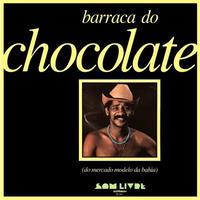 CHOCOLATE DA BAHIA / BARRACA DO CHOCOLATE(CD)